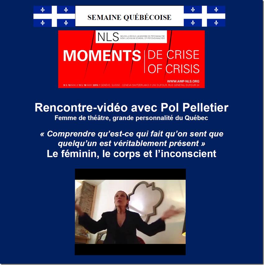 Moments de crise / Semaine québécoise : Pol Pelletier